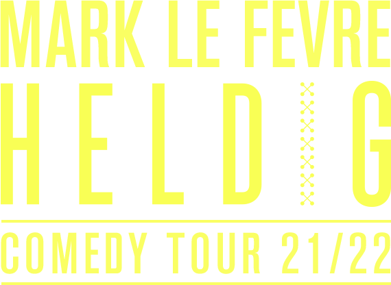 Mark Le Fevre - Heldig - Comedy Tour 2021/22